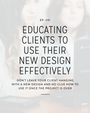 091: Educating Clients to Use Their New Design Effectively